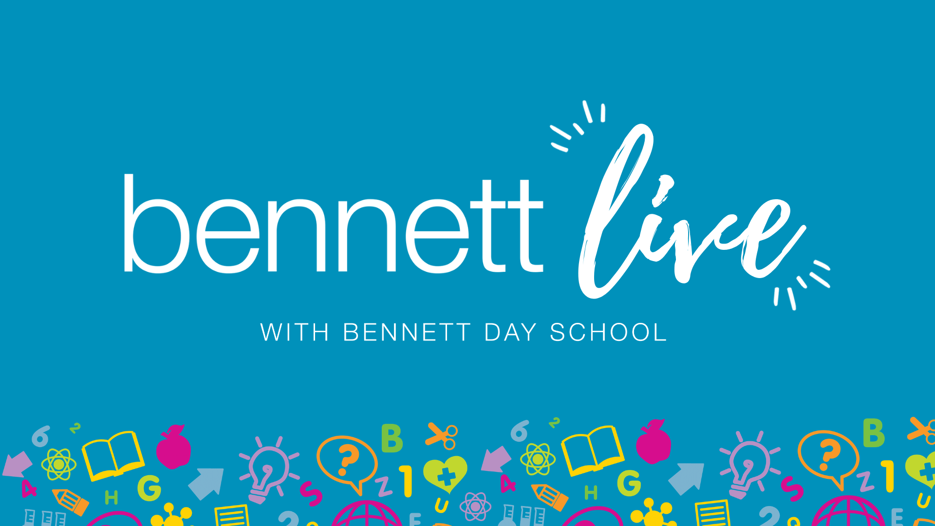 Bennett Live: Inspiring Joy and Creativity with Project-Based Learning at Home